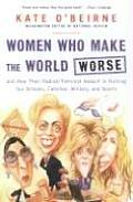 Women Who Make The World Worse & How The