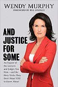 And Justice for Some: An Expose of the Lawyers and Judges Who Let Dangerous Criminals Go Free