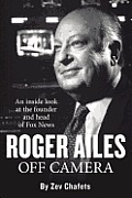 Roger Ailes Off Camera