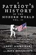 A Patriot's History Of The Modern World, Volume 2: From The Cold War To The Age Of Entitlement, 1945-2012 by Larry Schweikart