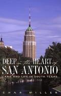 Deep in the Heart of San Antonio: Land and Life in South Texas