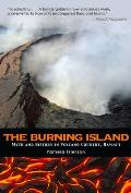 The Burning Island: Myth and History in Volcano Country, Hawai'i Cover