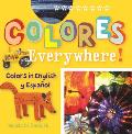 Colores Everywhere!: Colors in English y Espanol