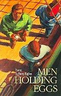 Men Holding Eggs