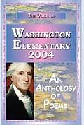 The Voice of Washington Elementary 2004 - An Anthology of Poems