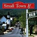 It's a Small Town If: Photographs and Perceptions