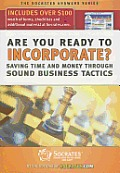 Are You Ready To Incorporate?: Saving Time & Money Through Sound Business Tactics by Socrates Media
