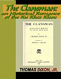 The Clansman: An Historical Romance of the Ku Klux Klan Cover