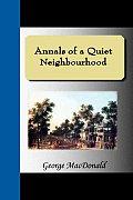 Annals of a Quiet Neighbourhood
