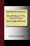 Vanished Arizona, Recollections of the Army Life by a New England Woman Cover