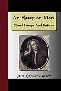 An Essay on Man - Moral Essays and Satires