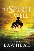Bright Empires #03: The Spirit Well by Steve Lawhead