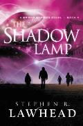 Bright Empires #04: The Shadow Lamp by Steve Lawhead