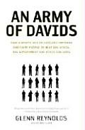 An Army of Davids: How Markets and Technology Empower Ordinary People to Beat Big Media, Big Government, and Other Goliaths Cover