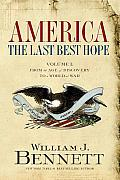 America The Last Best Hope Volume 1 From the Age of Discovery to a World at War