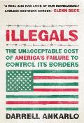 Illegals: The Unacceptable Cost of America's Failure to Control Its Borders