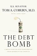 The Debt Bomb: A Bold Plan to Stop Washington from Bankrupting America Cover