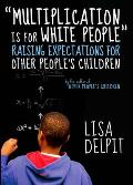 Multiplication Is for White People: Raising Expectations for Other People's Children Cover