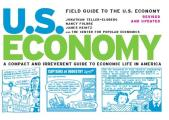 Field Guide to the U S Economy A Compact & Irreverent Guide to Economic Life in America