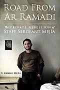 Road from Ar Ramadi The Private Rebellion of Staff Sergeant Mejia