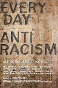Everyday Antiracism: Getting Real about Race in School Cover