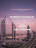 Evil Paradises Dreamworlds of Neoliberalism