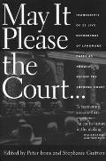 May It Please the Court Live Recordings & Transcripts of Landmark Oral Arguments Made Before the Supreme Court Since 1955