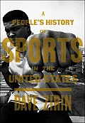 A People's History of Sports in the United States: 250 Years of Politics, Protest, People, and Play (New Press People's Histories) Cover
