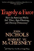 Tragedy & Farce: How the American Media Sell Wars, Spin Elections, and Destroy Democracy