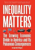 Inequality Matters: The Growing Economic Divide in America and Its Poisonous Consequences Cover