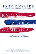 Ending Poverty in America How to Restore the American Dream