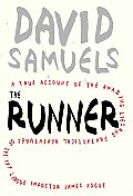 The Runner: A True Account of the Amazing Lies and Fantastical Adventures of the Ivy League Impostor James Hogue Cover