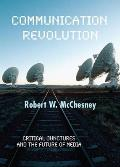 Communication Revolution: Critical Junctures and the Future of Media Cover
