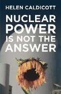 Nuclear Power Is Not the Answer Cover