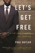 Let's Get Free: A Hip-Hop Theory of Justice