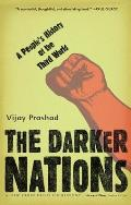 Darker Nations A Peoples History of the Third World
