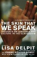 Skin That We Speak: Thoughts on Language and Culture in the Classroom, New Edition (08 Edition)