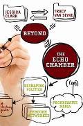 Beyond the Echo Chamber: Reshaping Politics Through Networked Progressive Media