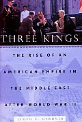 Three Kings The Rise Of An American Empi