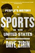 A People's History of Sports in the United States: 250 Years of Politics, Protest, People, and Play Cover