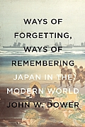 Ways of Forgetting, Ways of Remembering: Japan in the Modern World Cover