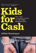 Kids for Cash Two Judges Thousands of Children & a $26 Million Kickback Scheme