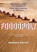Foodopoly: The Battle Over the Future of Food and Farming in America Cover