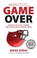 Game Over How Politics Has Turned the Sports World Upside Down