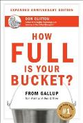 How Full Is Your Bucket?: Expanded Anniversary Edition
