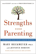 Strengths Based Parenting: Making the Most of Your Children's Innate Talents