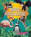 Bird Paradise (Qeb My Day at the Zoo)