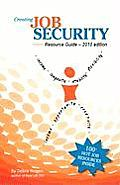 Creating Job Security. Resource Guide. 2010 Edition