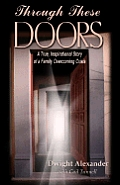 Through These Doors: A True Story of a Family of Faith in Crisis