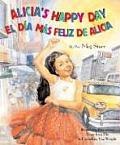 Alicia's Happy Day/El Dia Mas Feliz de Alicia